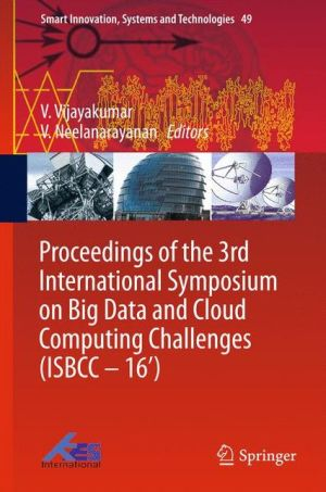 Proceedings of the 3rd International Symposium on Big Data and Cloud Computing Challenges (ISBCC - 16')