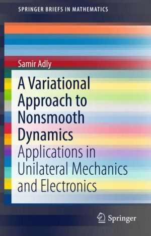 A Variational Approach to Nonsmooth Dynamics: Applications in Unilateral Mechanics and Electronics