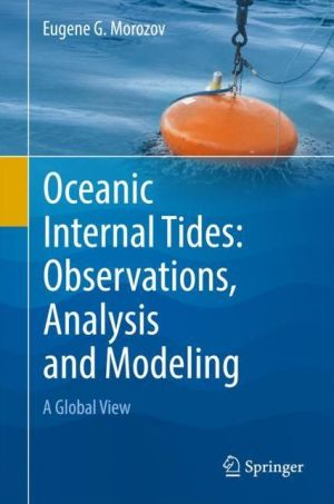 Oceanic Internal Tides: Observations, Analysis and Modeling: A Global View