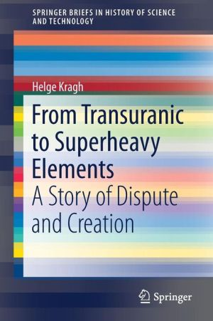 From Transuranic to Superheavy Elements: A Story of Dispute and Creation