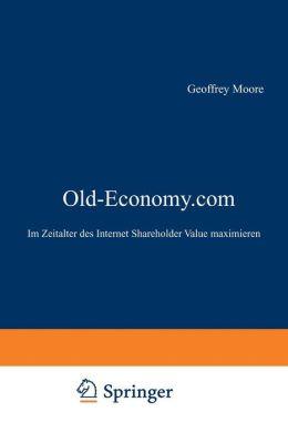 Old-Economy.com: Im Zeitalter des Internet Shareholder Value maximieren