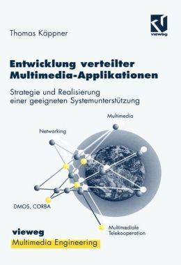 Entwicklung verteilter Multimedia-Applikationen: Strategie und Realisierung einer geeigneten Systemunterstützung