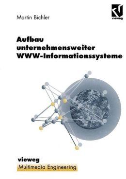 Aufbau unternehmensweiter WWW-Informationssysteme