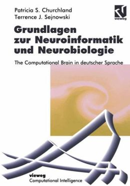 Grundlagen zur Neuroinformatik und Neurobiologie: The Computational Brain in deutscher Sprache