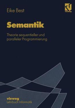 Semantik: Theorie sequentieller und paralleler Programmierung