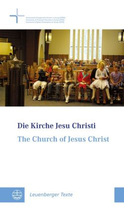 Die Kirche Jesu Christi / The Church of Jesus Christ: Der reformatorische Beitrag zum okumenischen Dialog uber die kirchliche Einheit / The Contribution of the Reformation towards Ecumenical Dialogue on Church Unity