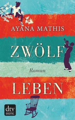 Zwölf Leben : Roman