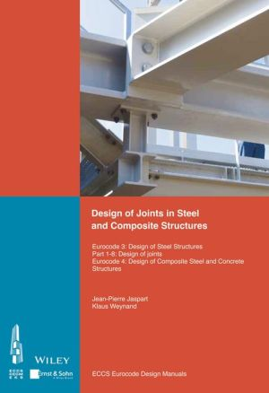 Design of Connections in Steel and Composite Structures: Eurocode 3: Design of Steel Structures; Part 1-B: Design of Joints; Eurocode 4: Design of Composite Steel and Concrete Structures