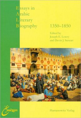 Essays in Arabic Literary Biography II: 1350-1850