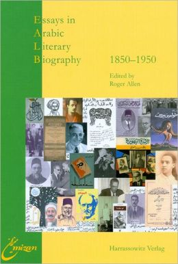 Essays in Arabic Literary Biography 1850-1950