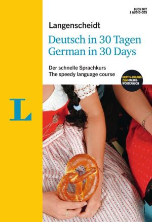 Langenscheidt German in 30 days: Deutsch in 30 Tagen