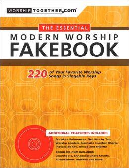 The Essential Modern Worship Fakebook: 220 of Your Favorite Worship Songs in Singable Keys