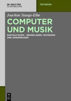Computer Und Musik: Digitale Musik - Grundlagen, Techniken Und Anwendugen