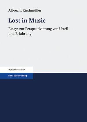 Lost in Music: Essays zur Perspektivierung von Urteil und Erfahrung