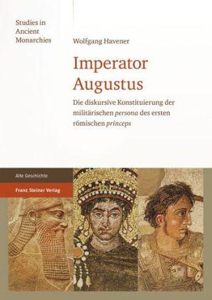 Imperator Augustus: Die diskursive Konstituierung der militarischen