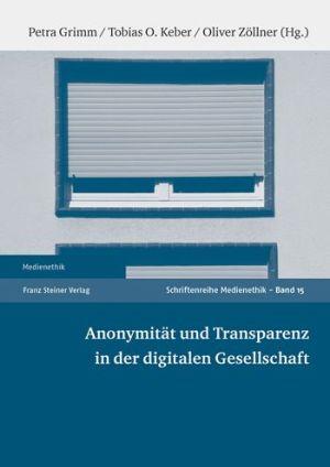 Anonymitat und Transparenz in der digitalen Gesellschaft