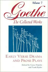 Goethe, Volume 7: Early Verse Drama and Prose Plays