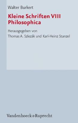 Kleine Schriften VIII: Philosophica