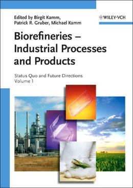 Biorefineries - Industrial Processes and Products: Status Quo and Future Directions
