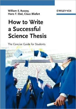 How to Write a Successful Science Thesis: The Concise Guide for Students