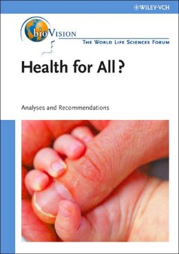 Health for All - Agriculture and Nutrition - Bioindustry and Environment: Analyses and Recommendations