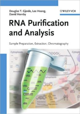RNA Purification and Analysis: Sample Preparation, Extraction, Chromatography