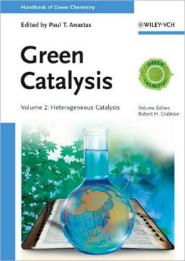 Handbook of Green Chemistry - Green Catalysis