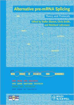 Alternative pre-mRNA Splicing: Theory and Protocols