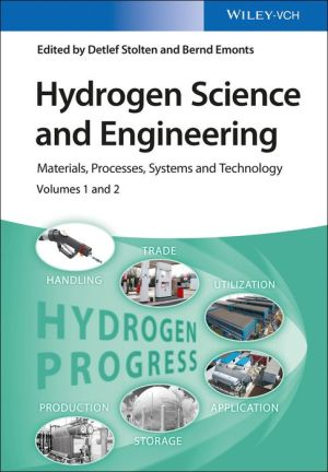 Hydrogen Science and Engineering: Materials, Processes, Systems and Technology, 2 Volume Set