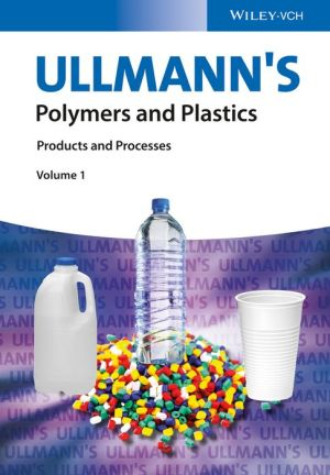 Ullmann's Polymers and Plastics: Products and Processes, 4 Volume Set