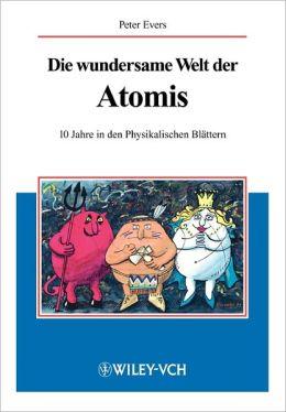 Die wundersame Welt der Atomis: 10 Jahre in den Physikalischen Blattern