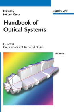 Handbook of Optical Systems, Fundamentals of Technical Optics