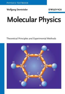 Molecular Physics: Theoretical Principles and Experimental Methods