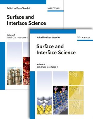 Surface and Interface Science, Volume 5 and 6: Volume 5 - Solid Gas Interfaces I; Volume 6 - Solid Gas Interfaces II