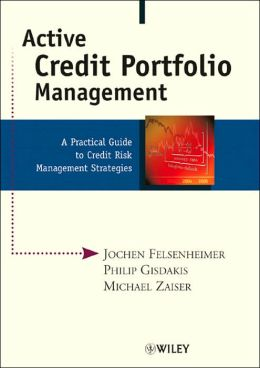 Active Credit Portfolio Management: A Practical Guide to Credit Risk Management Strategies
