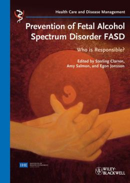 Prevention of Fetal Alcohol Spectrum Disorder FASD: Who is responsible