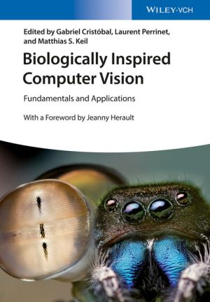 Biologically Inspired Computer Vision: Fundamentals and Applications