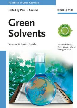 Handbook of Green Chemistry, Green Solvents, Ionic Liquids