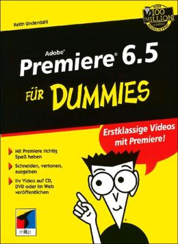 Adobe Premiere 6.5 fur Dummies
