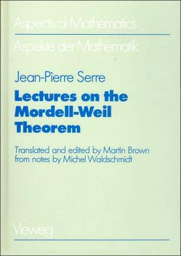 Lectures on the Mordell-Weil Theorem (Aspects of Mathematics Series)