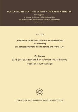 Probleme der betriebswirtschaftlichen Informationsverdichtung: Hypothesen und Untersuchungen