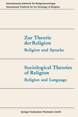Zur Theorie der Religion / Sociological Theories of Religion: Religion und Sprache / Religion and Language