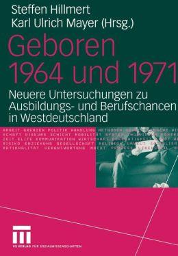 Geboren 1964 und 1971: Neuere Untersuchungen zu Ausbildungs- und Berufschancen in Westdeutschland