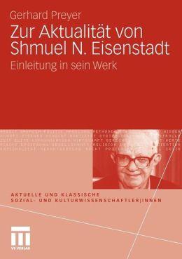 Zur Aktualität von Shmuel N. Eisenstadt: Einleitung in sein Werk