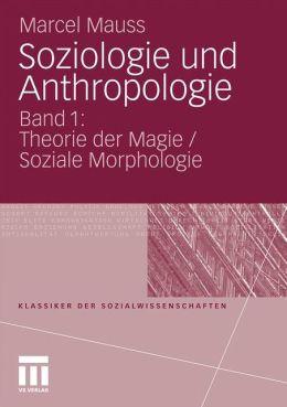 Soziologie und Anthropologie: Band 1: Theorie der Magie / Soziale Morphologie