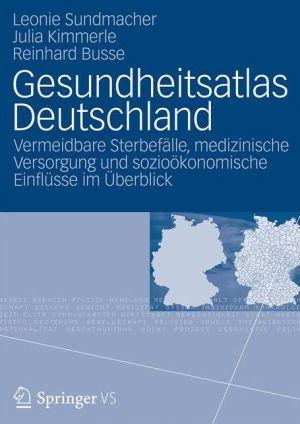 Gesundheitsatlas Deutschland: Vermeidbare Sterbefälle, medizinische Versorgung und sozioökonomische Einflüsse im Üerblick