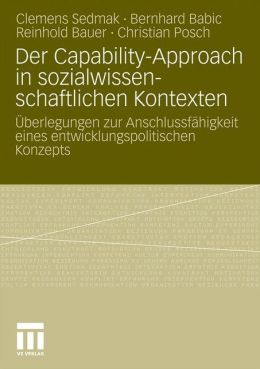 Der Capability-Approach in sozialwissenschaftlichen Kontexten: Uberlegungen zur Anschlussfahigkeit eines entwicklungspolitischen Konzepts