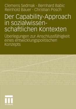 Der Capability-Approach in sozialwissenschaftlichen Kontexten: Überlegungen zur Anschlussfähigkeit eines entwicklungspolitischen Konzepts