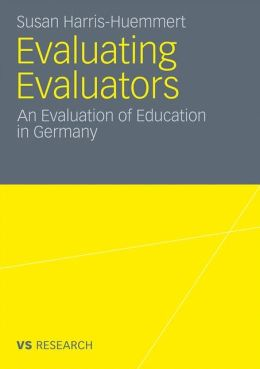 Evaluating Evaluators: An Evaluation of Education in Germany
