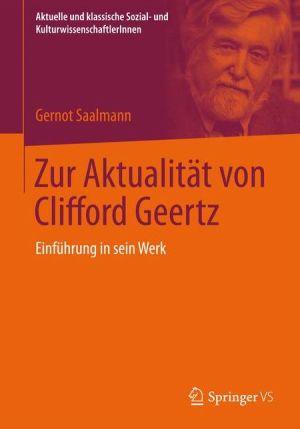 Zur Aktualität von Clifford Geertz: Einführung in sein Werk